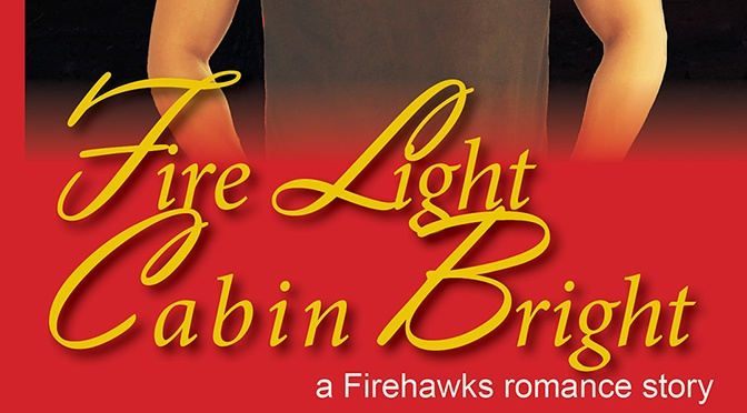 Free Fiction on the 14th: Fire Light Cabin Bright