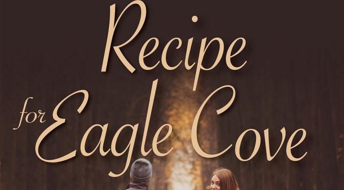 Release Day! Recipe for Eagle Cove