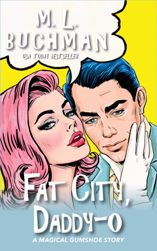 Fat City, Daddy-o: a Magical Gumshoe story